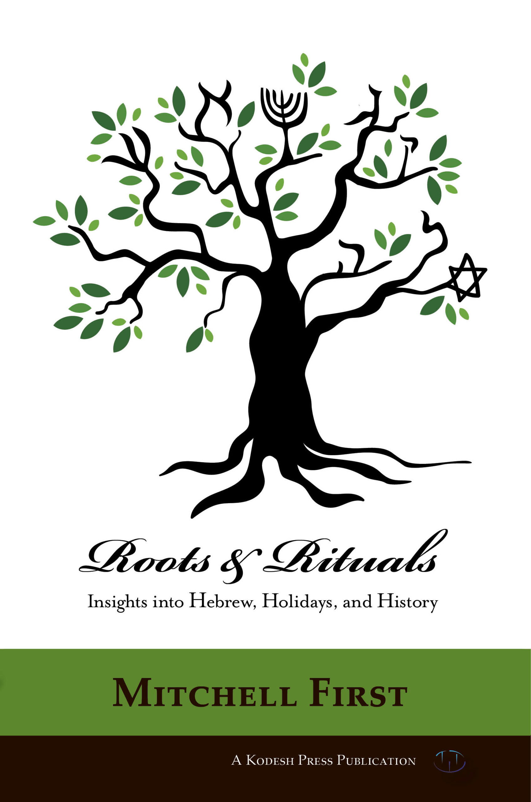 Roots and Rituals by Mitchell First